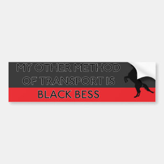 My Other Method of Transport is Black Bess Bumper Sticker