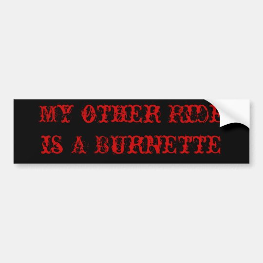 My Other Ride is A Brunette Bumper sticker