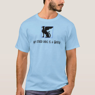 My other ride is a Griffin T-Shirt