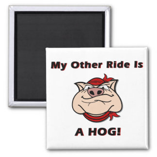 My Other Ride Is A HOG Square Magnet