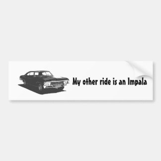 My other ride is an Impala Bumper Sticker