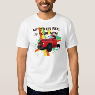 MY OTHER RIDE IS YOUR MOM TEE SHIRT