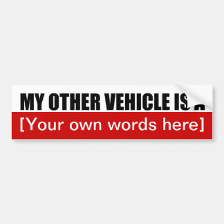 my-other-vehicle-is-a-01 bumper sticker