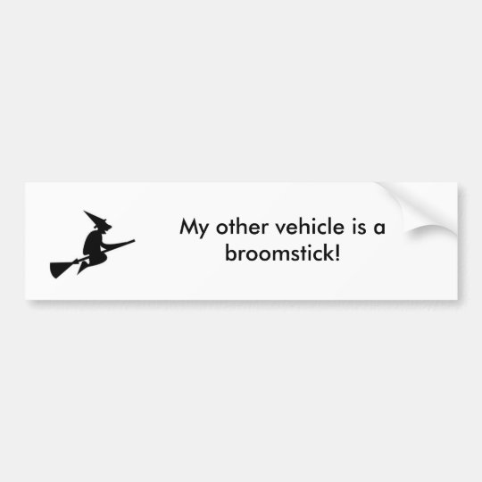 My other vehicle is a broomstick! bumper sticker