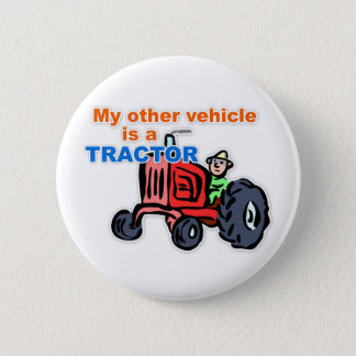 """My Other Vehicle is a Tractor"" Button"