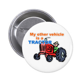 """""""My Other Vehicle is a Tractor"""" Button"""