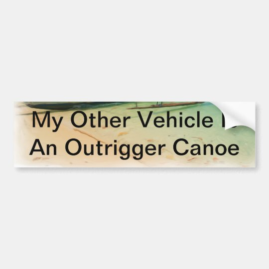 My Other Vehicle Outrigger Canoe Bumper Sticker