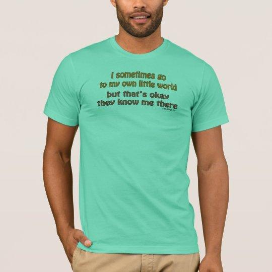 My Own Little World T-Shirt
