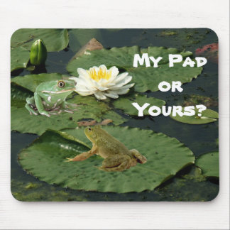 My Pad or Your s Frog Mousepad
