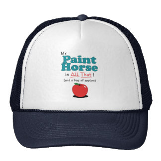 My Paint Horse is All That! Funny Horse Cap