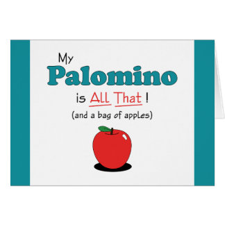 My Palomino is All That! Funny Horse Greeting Card