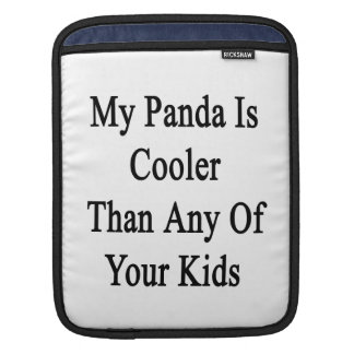My Panda Is Cooler Than Any Of Your Kids Sleeve For iPads