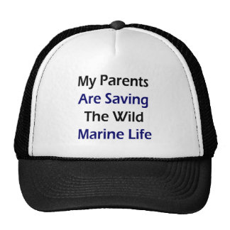 My Parents Are Saving The Wild Marine Life Trucker Hat