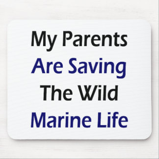 My Parents Are Saving The Wild Marine Life Mouse Pad