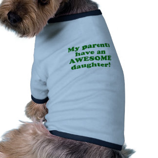 My Parents have an Awesome Daughter Dog Tee Shirt