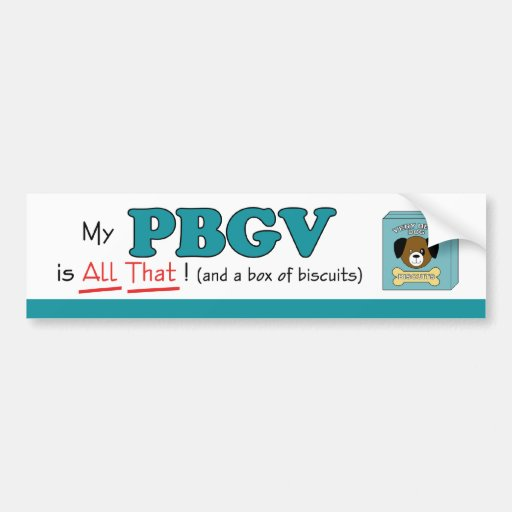My PBGV is All That! Bumper Sticker