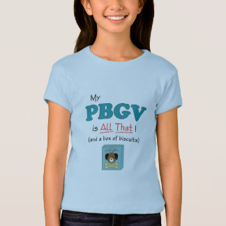 My PBGV is All That! T-Shirt