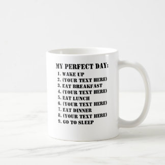 My Perfect Day Coffee Mugs