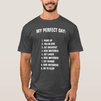 My perfect day ride Motorbike T-Shirt