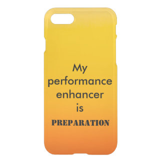 My Performance Enhancer is Preparation iPhone 8/7 Case