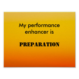 My Performance Enhancer is Preparation Poster