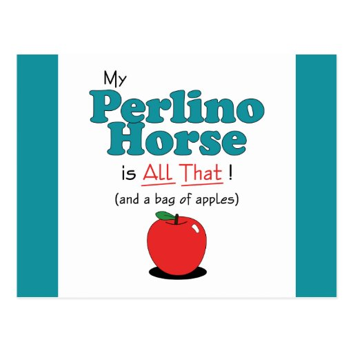 My Perlino Horse is All That! Funny Horse Postcards
