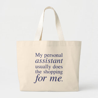 """My personal assistant does the shopping for me"" Jumbo Tote Bag"