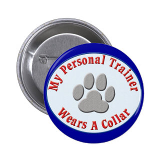 My Personal Trainer Wears a Collar 6 Cm Round Badge