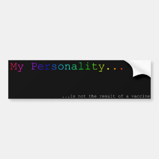 My personality is not the result of a vaccine (v2) bumper sticker