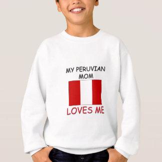 My Peruvian Mom Loves Me Sweatshirt
