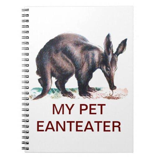 MY PET ANTEATER SPIRAL NOTEBOOK