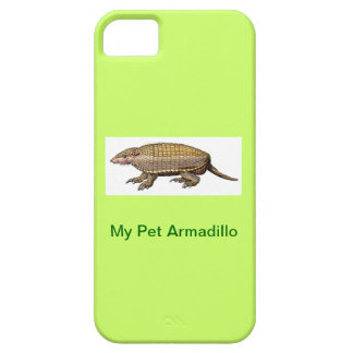 My Pet Armadillo - Cute & Cuddly - YES ! iPhone 5 Cover