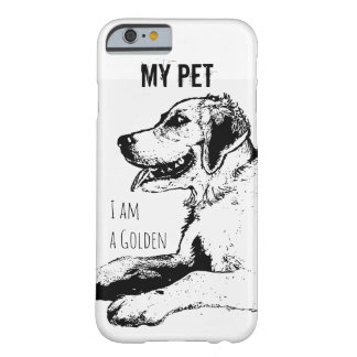My Pet Golden Retriever Iphone Case Barely There iPhone 6 Case