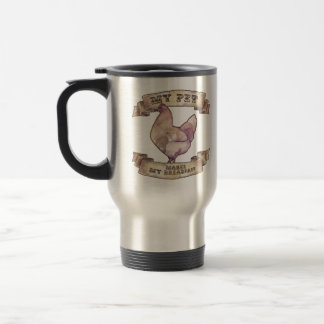 My Pet Makes My Breakfast Watercolor Chicken Travel Mug