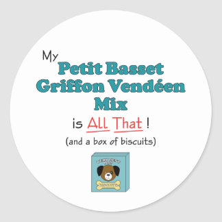My Petit Basset Griffon Vendeen Mix is All That! Round Sticker