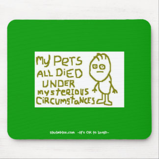 My Pets All Died Under Mysterious Circumstances Mouse Mat