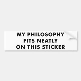 My Philosophy Bumper Sticker