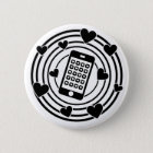 My Phone is the Centre of My Universe! 6 Cm Round Badge