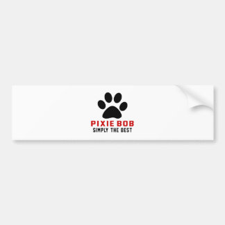 My Pixie-Bob Simply The Best Bumper Stickers
