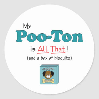 My Poo-Ton is All That! Round Stickers
