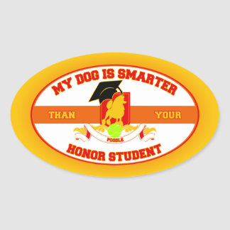 My Poodle Is Smarter Oval Sticker