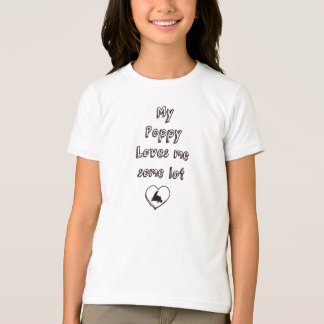 My Poppy loves me some lot T-Shirt