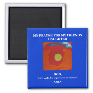 MY PRAYER FOR MY FRIENDS DAUGHTER SQUARE MAGNET