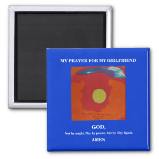 MY PRAYER FOR MY GIRLFRIEND SQUARE MAGNET