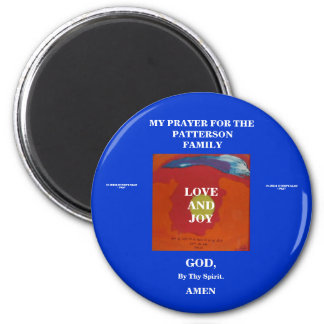 MY PRAYER FOR THE PATTERSON FAMILY 6 CM ROUND MAGNET