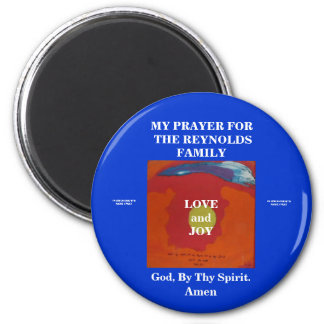 MY PRAYER FOR THE REYNOLDS FAMILY 6 CM ROUND MAGNET