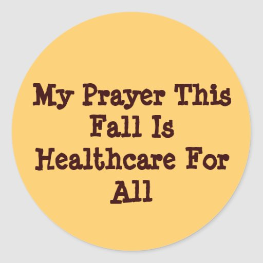 My Prayer This Fall Is Healthcare For All Stickers
