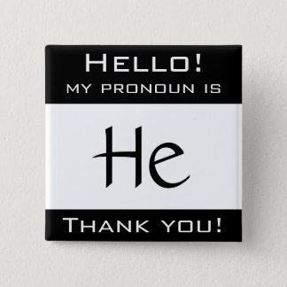 My pronoun is HE 15 Cm Square Badge