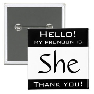 My pronoun is SHE 15 Cm Square Badge