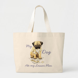 My Pug Ate My Lesson Plan Large Tote Bag